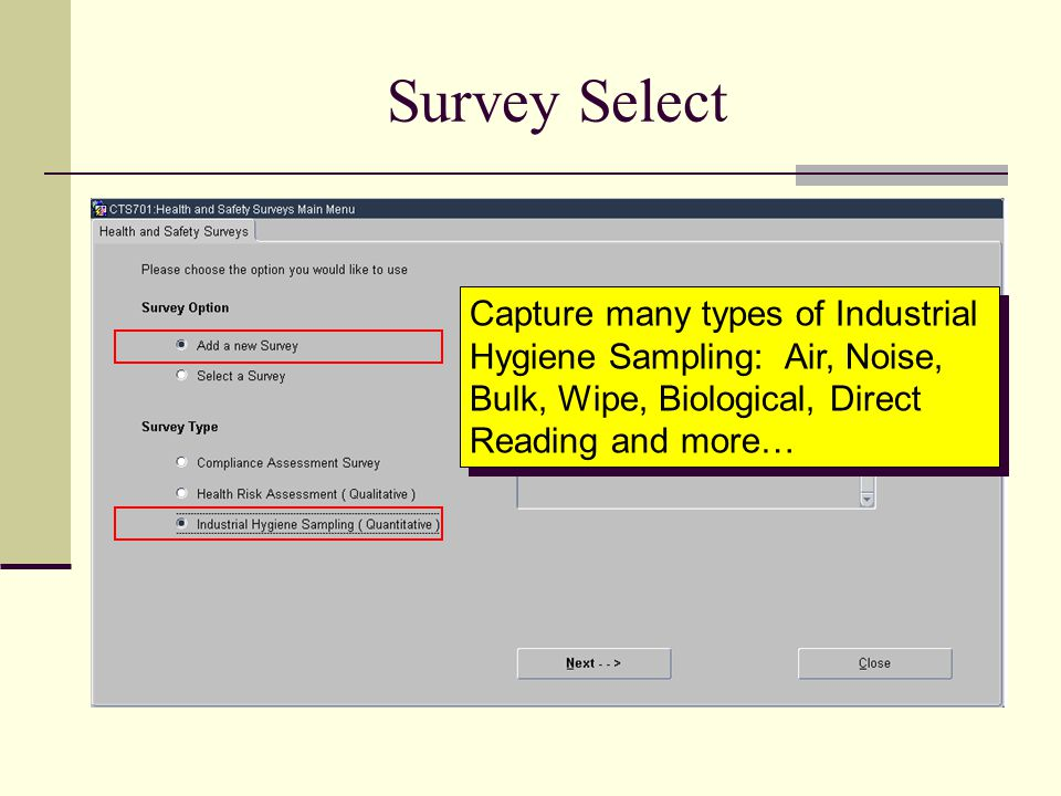 Survey Select Capture many types of Industrial Hygiene Sampling: Air, Noise, Bulk, Wipe, Biological, Direct Reading and more…