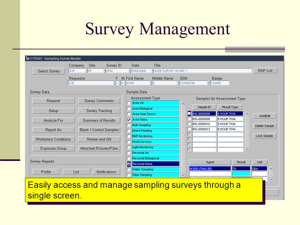 Survey Management Easily access and manage sampling surveys through a single screen.
