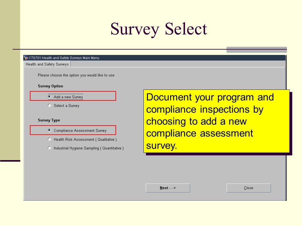 Survey Select Document your program and compliance inspections by choosing to add a new compliance assessment survey.