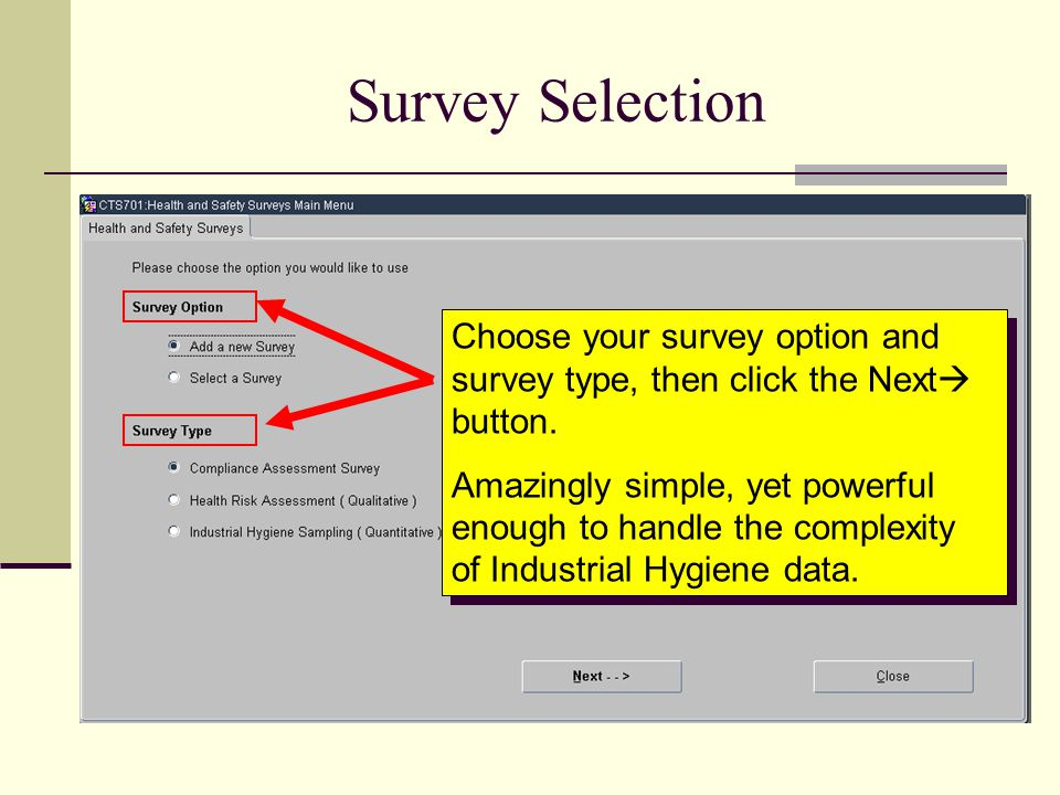 Survey Selection Choose your survey option and survey type, then click the Next button.