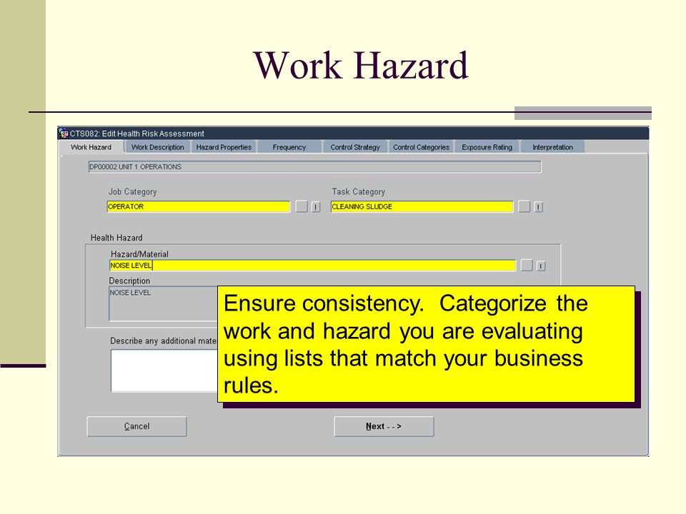 Work Hazard Ensure consistency.