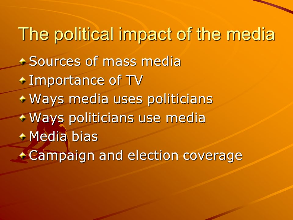 The political impact of the media