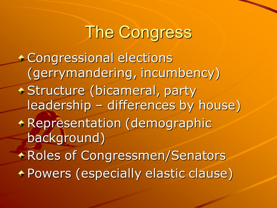 The Congress Congressional elections (gerrymandering, incumbency)