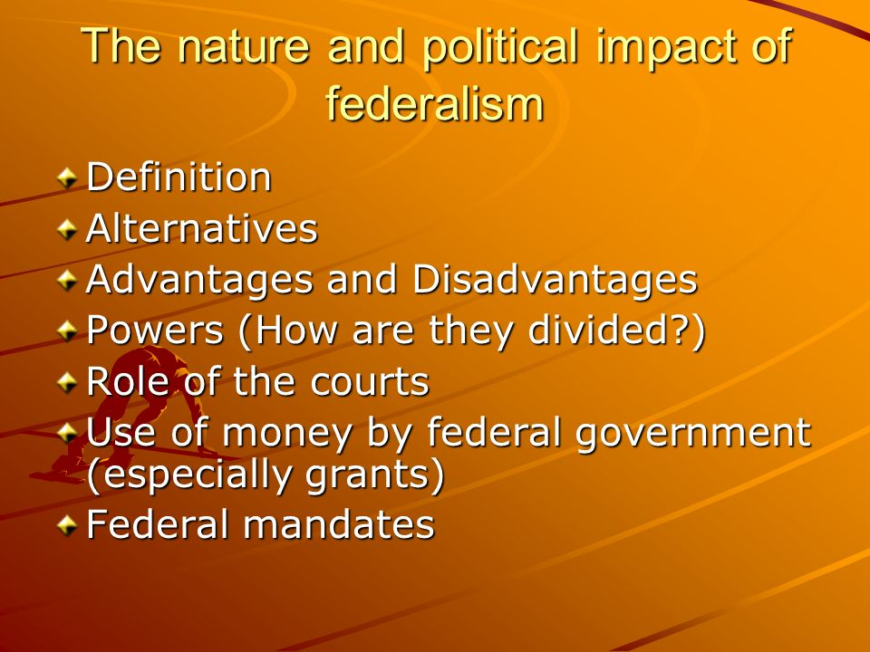 The nature and political impact of federalism