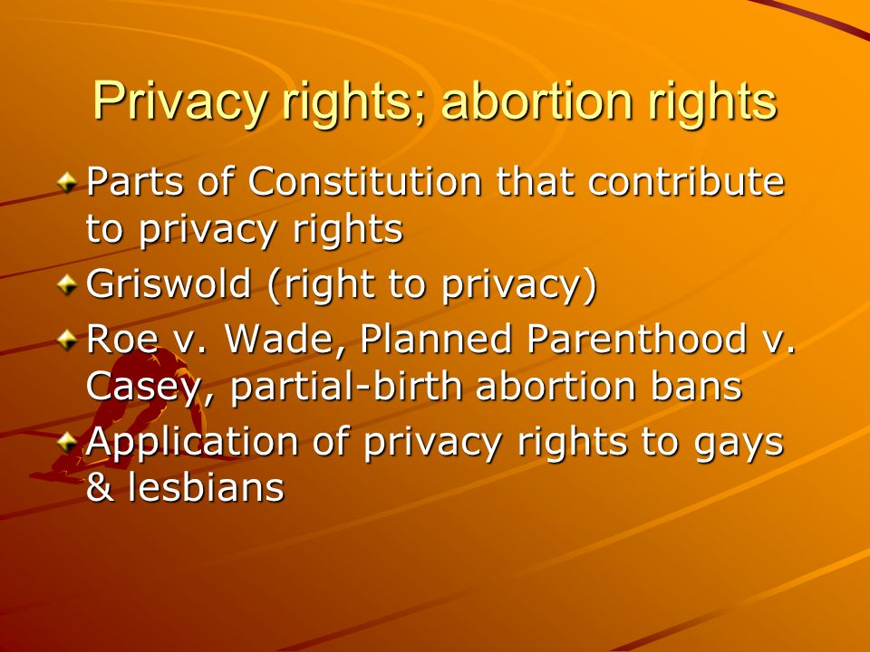 Privacy rights; abortion rights
