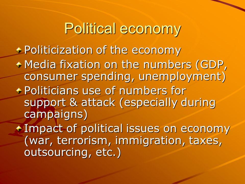 Political economy Politicization of the economy