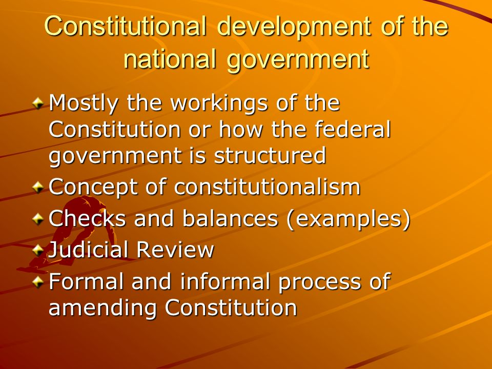 Constitutional development of the national government