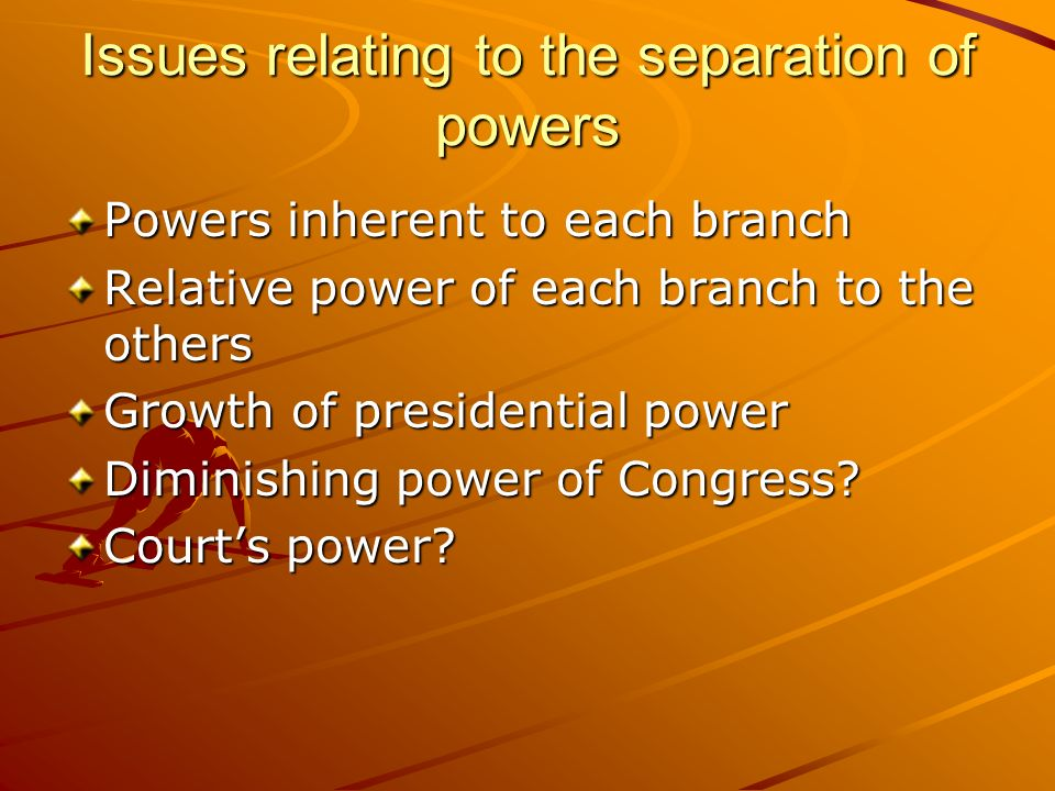 Issues relating to the separation of powers