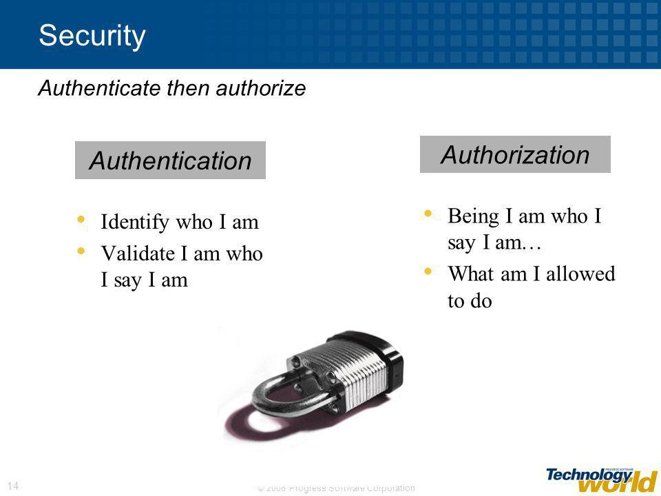 Security Authorization Authentication Authenticate then authorize