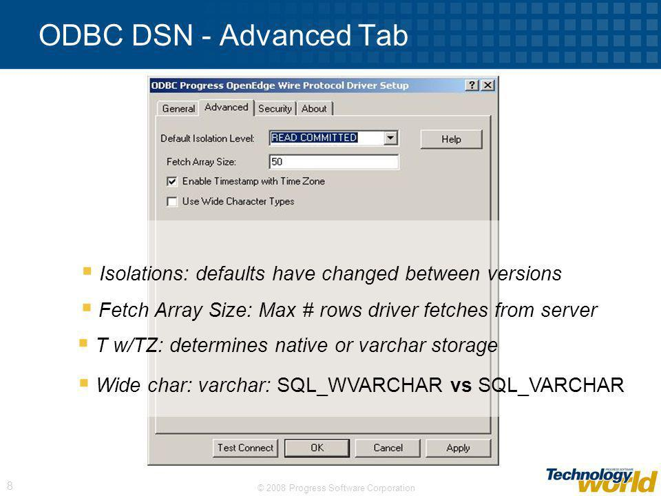 ODBC DSN - Advanced Tab Isolations: defaults have changed between versions. Fetch Array Size: Max # rows driver fetches from server.