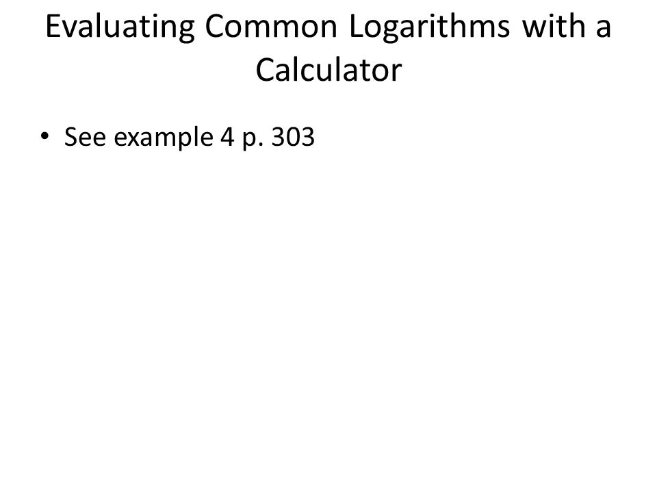 Evaluating Common Logarithms with a Calculator
