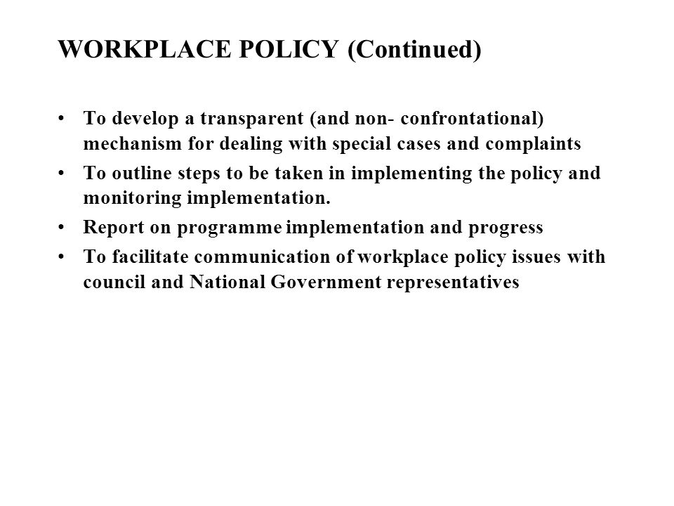 WORKPLACE POLICY (Continued)
