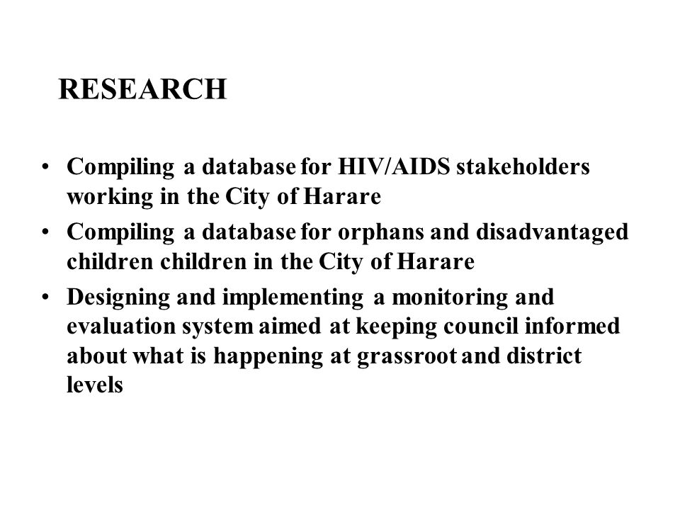 RESEARCH Compiling a database for HIV/AIDS stakeholders working in the City of Harare.