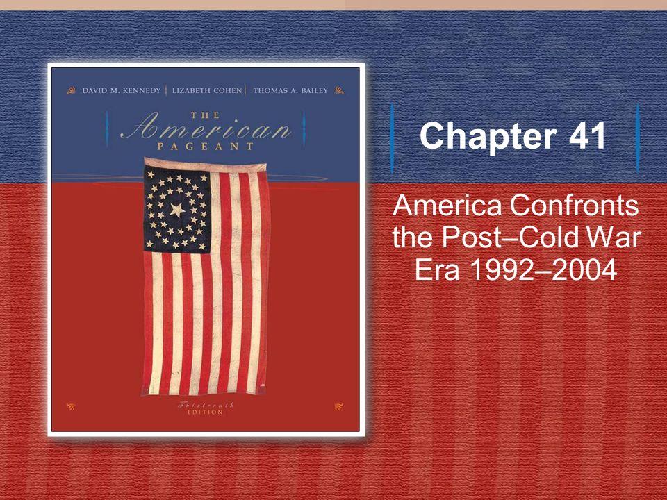 America Confronts the Post–Cold War Era 1992–2004