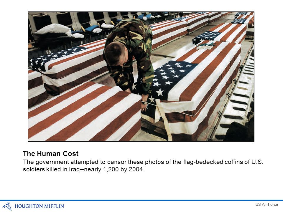 The Human Cost The government attempted to censor these photos of the flag-bedecked coffins of U.S. soldiers killed in Iraq--nearly 1,200 by 2004.