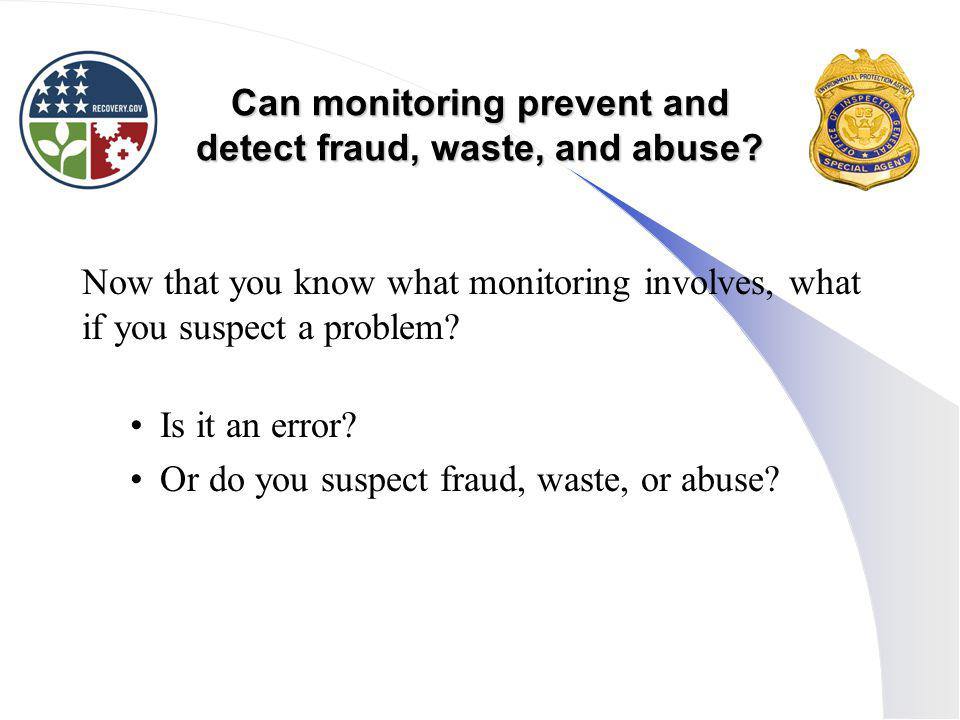 Can monitoring prevent and detect fraud, waste, and abuse
