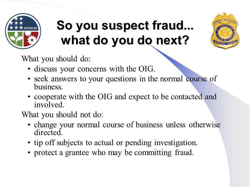 So you suspect fraud... what do you do next