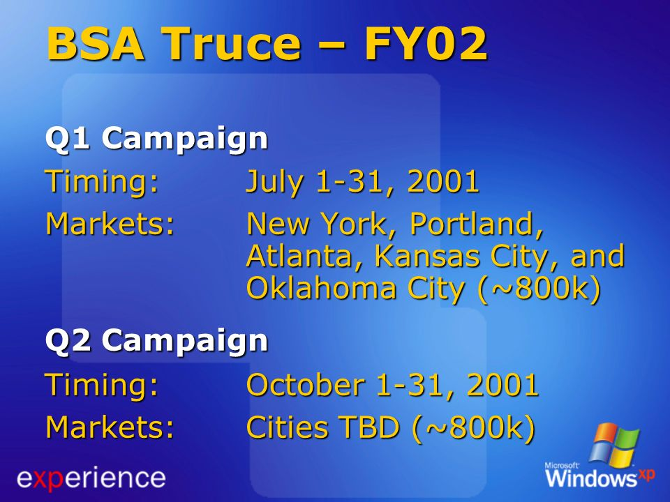 BSA Truce – FY02 Q1 Campaign Timing: July 1-31, 2001