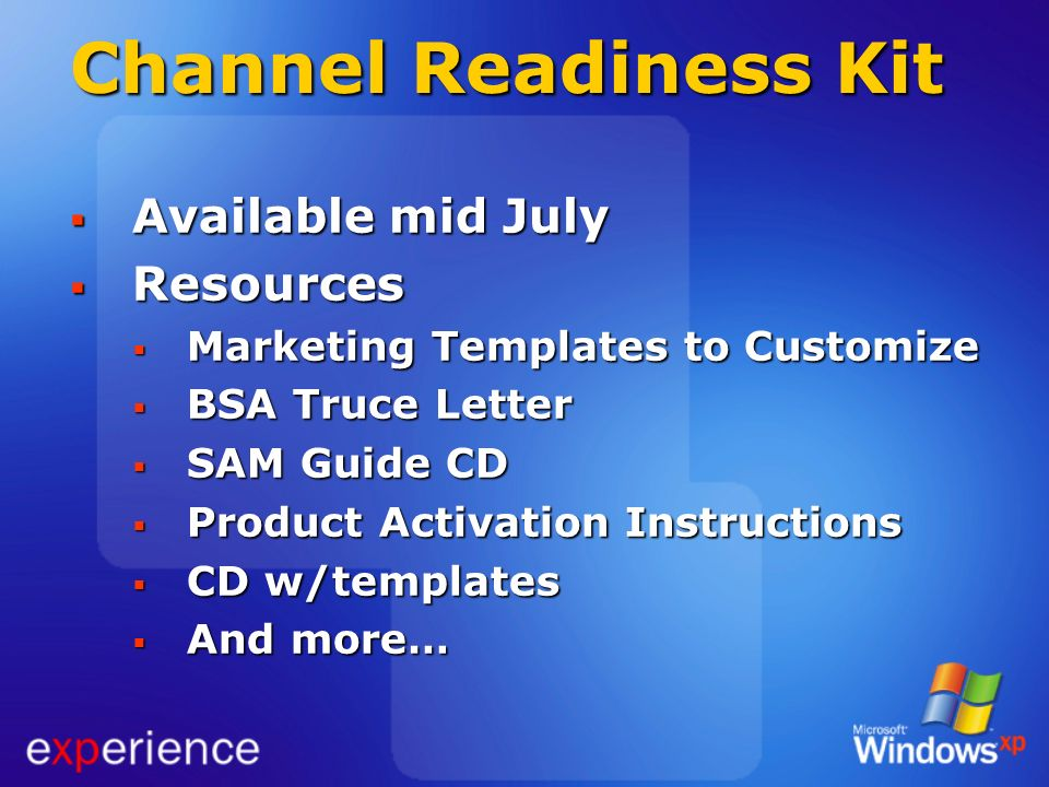 Channel Readiness Kit Available mid July Resources