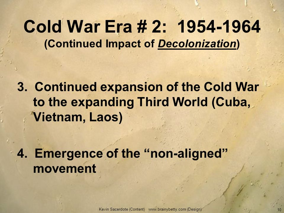 Cold War Era # 2: 1954-1964 (Continued Impact of Decolonization)