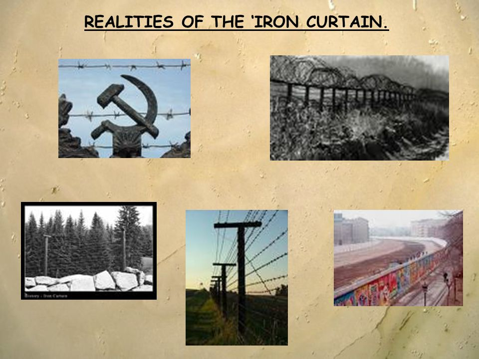 REALITIES OF THE 'IRON CURTAIN.