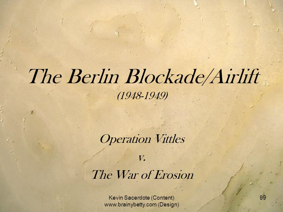 The Berlin Blockade/Airlift (1948-1949)