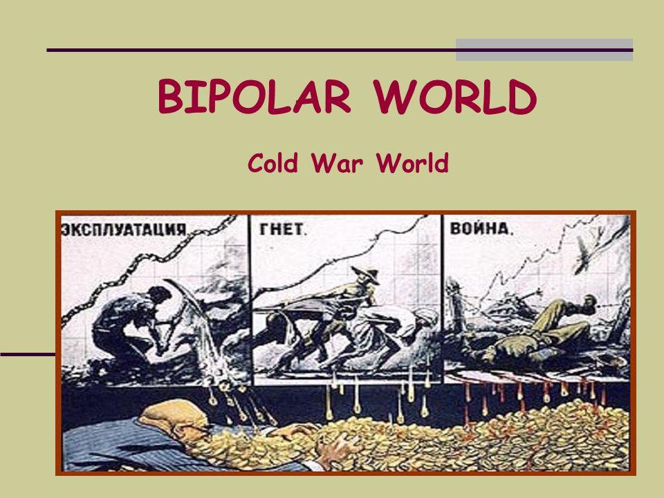 BIPOLAR WORLD Cold War World