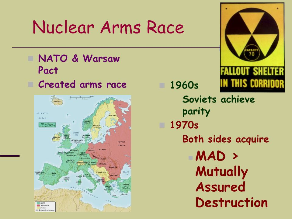 Nuclear Arms Race MAD > Mutually Assured Destruction