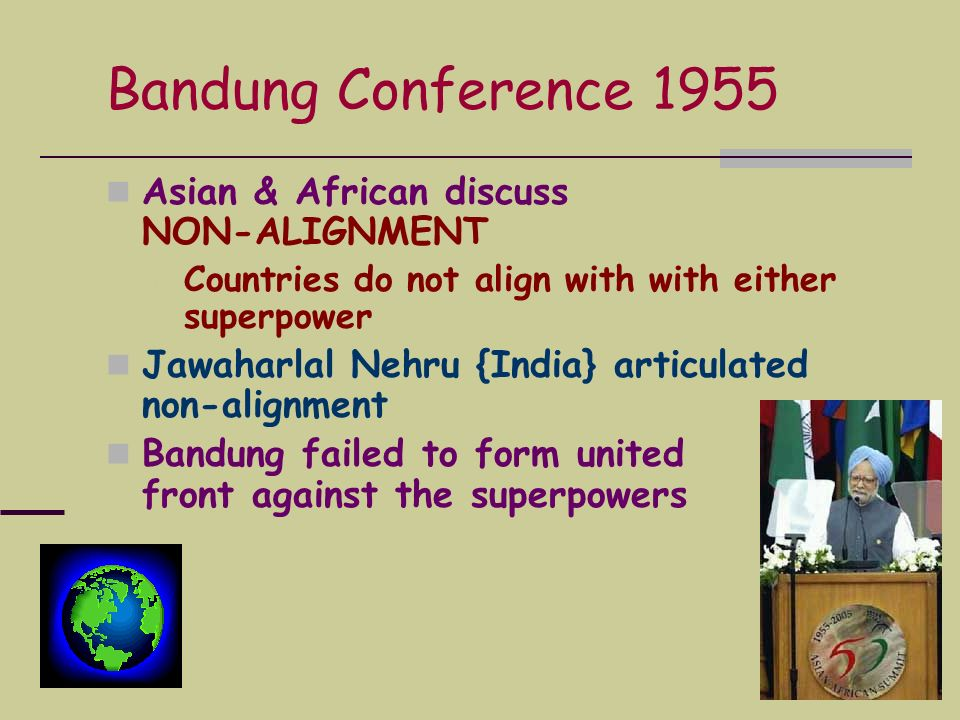 Bandung Conference 1955 Asian & African discuss NON-ALIGNMENT