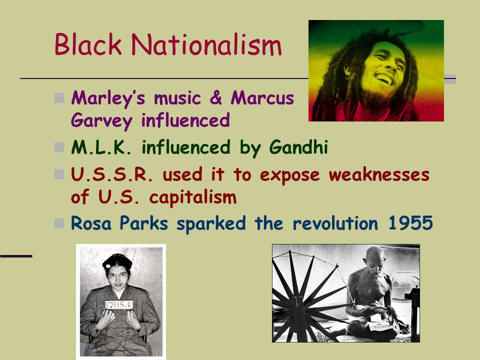 Black Nationalism Marley's music & Marcus Garvey influenced