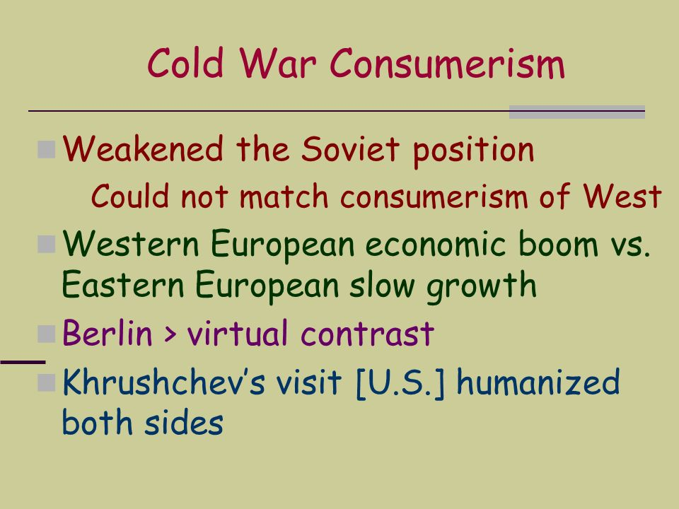 Cold War Consumerism Weakened the Soviet position