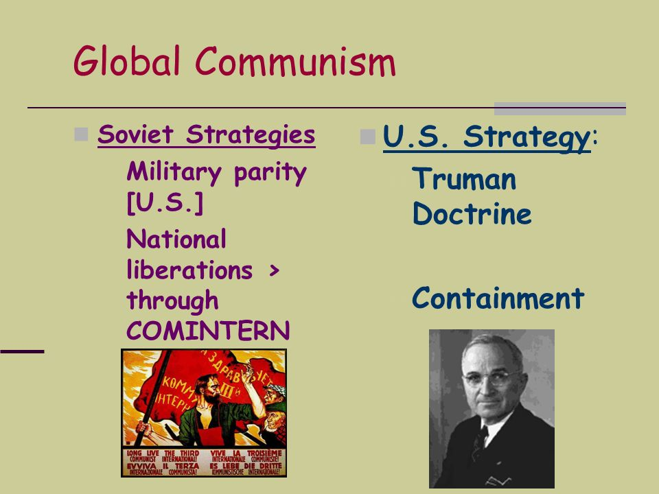 Global Communism U.S. Strategy: Truman Doctrine Containment