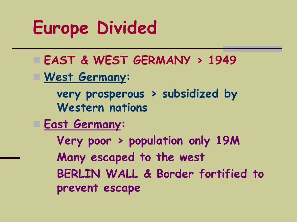 Europe Divided EAST & WEST GERMANY > 1949 West Germany: