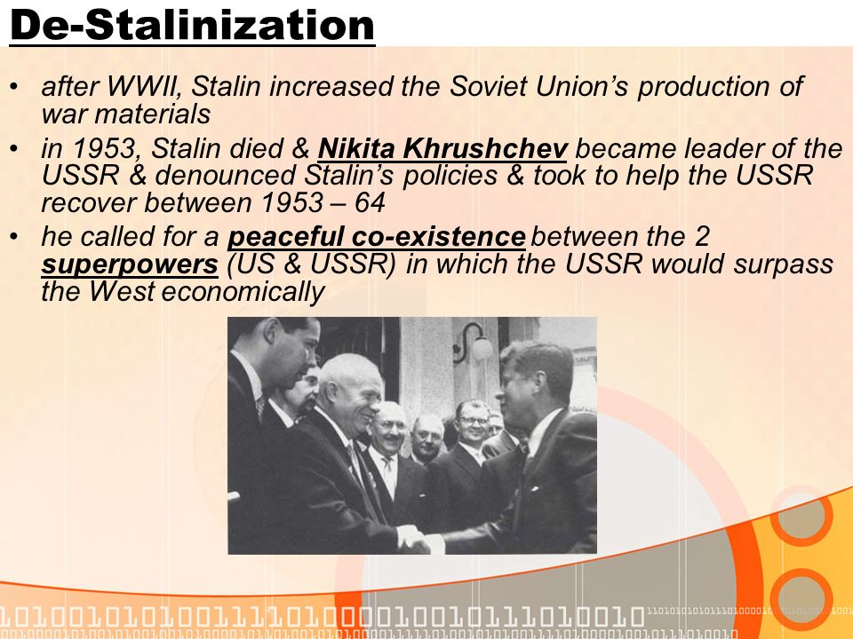 De-Stalinizationafter WWII, Stalin increased the Soviet Union's production of war materials.