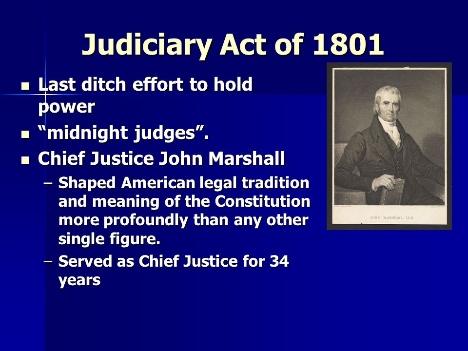 Judiciary Act of 1801 Last ditch effort to hold power