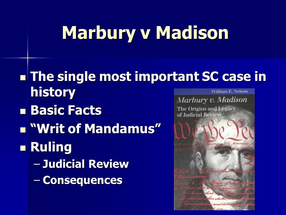 Marbury v Madison The single most important SC case in history
