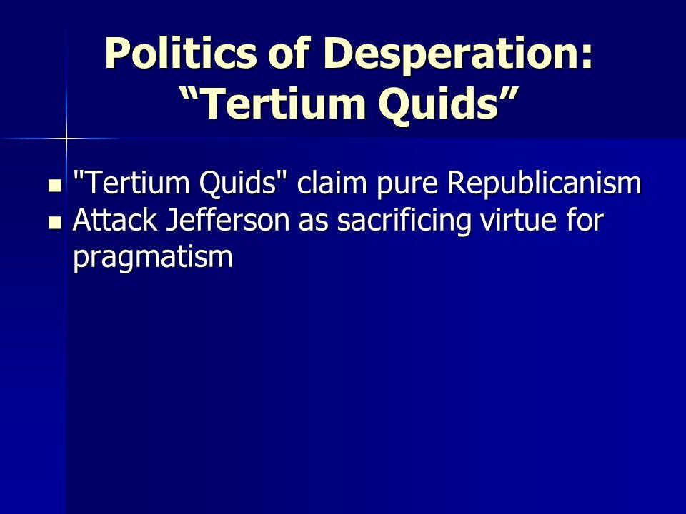 Politics of Desperation: Tertium Quids