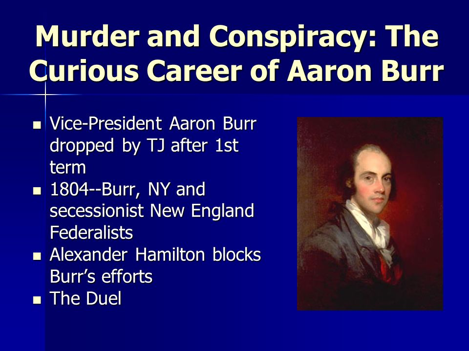 Murder and Conspiracy: The Curious Career of Aaron Burr