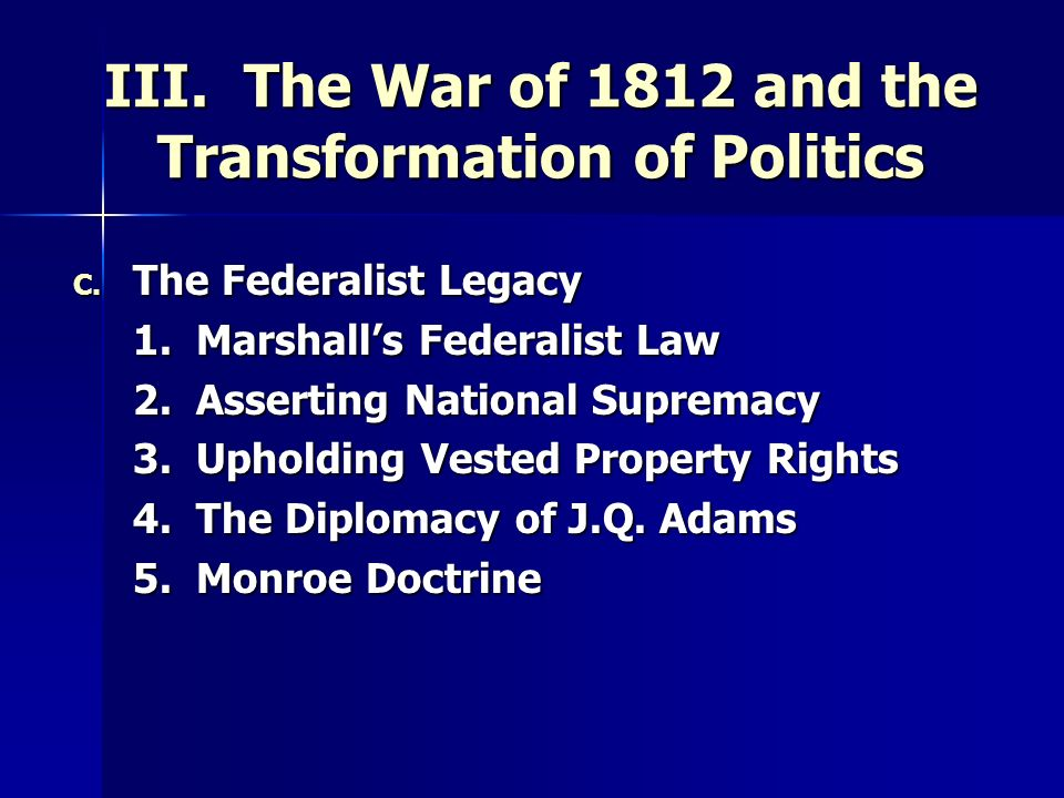 III. The War of 1812 and the Transformation of Politics