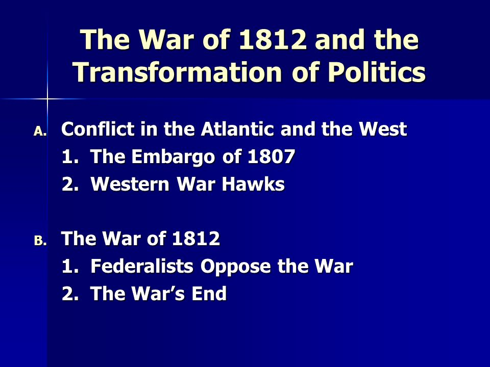 The War of 1812 and the Transformation of Politics