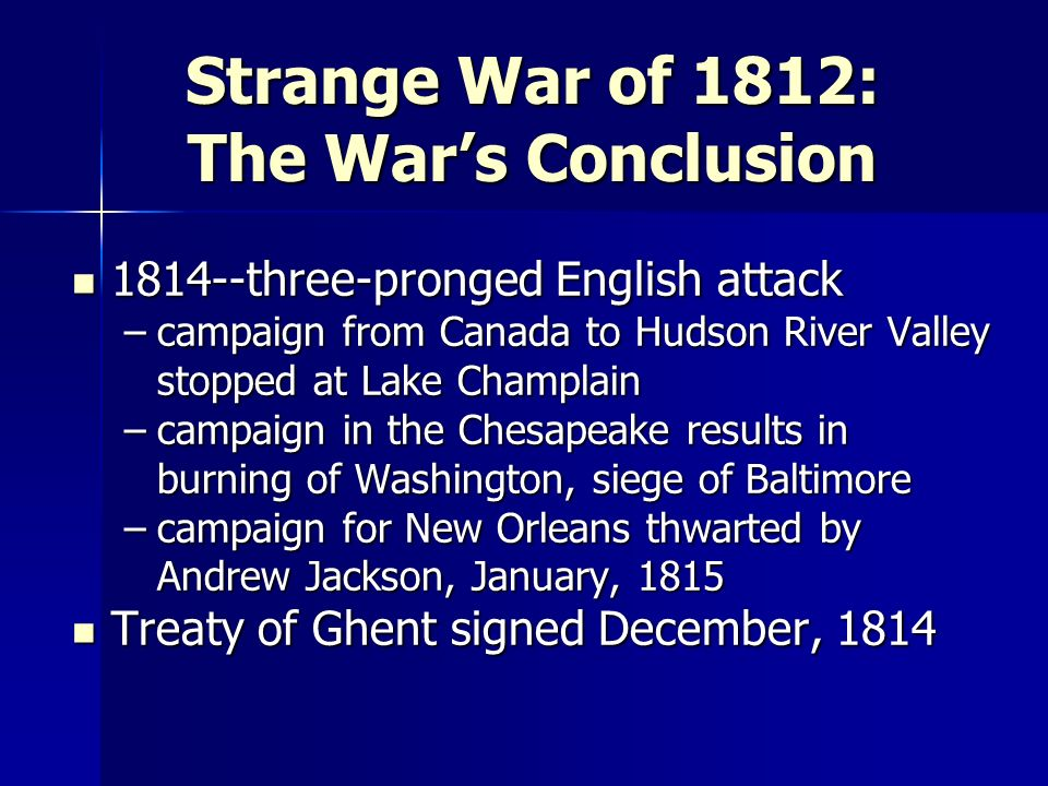 Strange War of 1812: The War's Conclusion