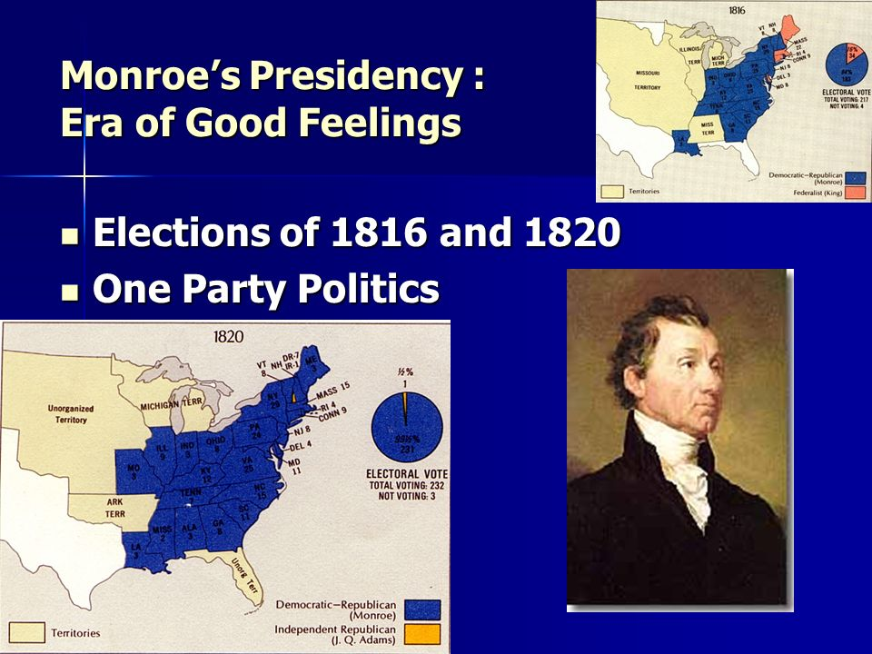 Monroe's Presidency : Era of Good Feelings