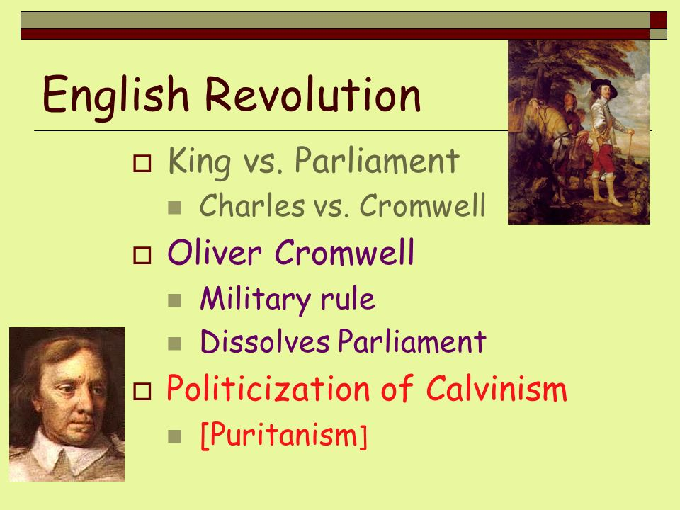 English Revolution King vs. Parliament Oliver Cromwell