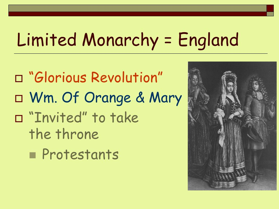 Limited Monarchy = England