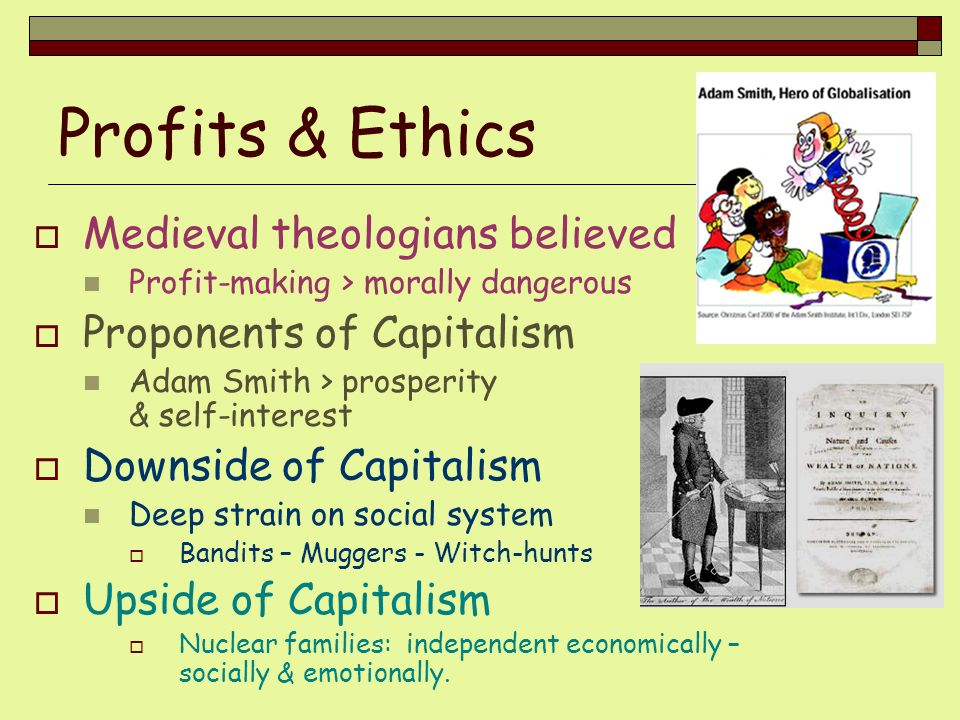 Profits & Ethics Medieval theologians believed