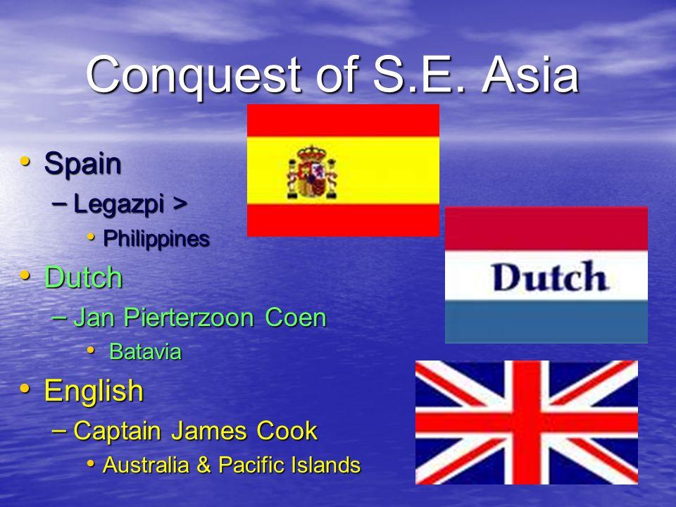 Conquest of S.E. Asia Spain Dutch English Legazpi >