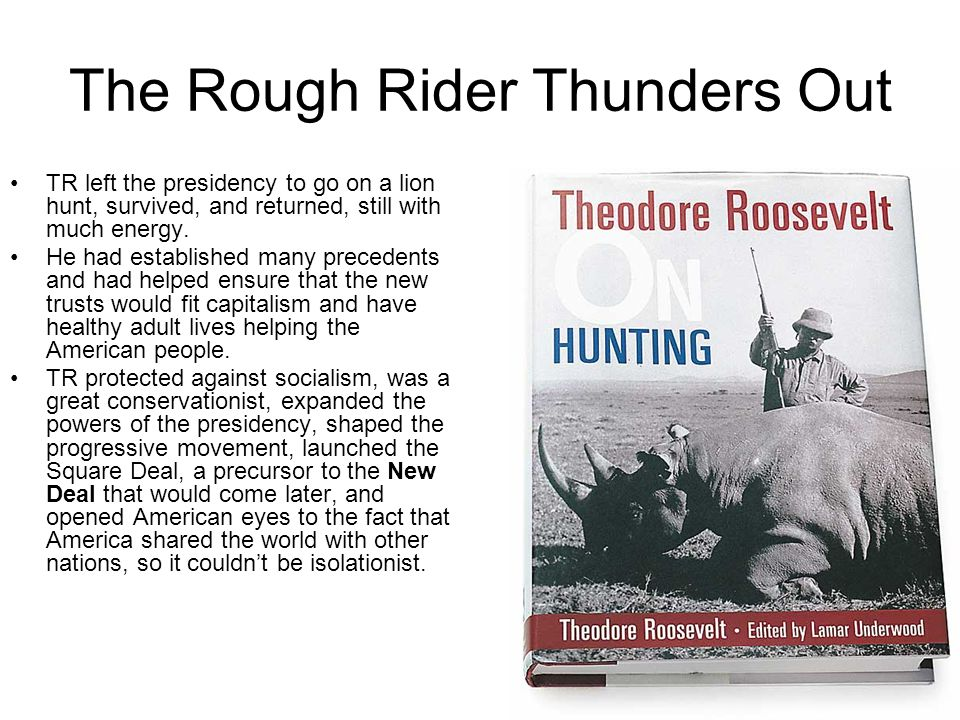 The Rough Rider Thunders Out