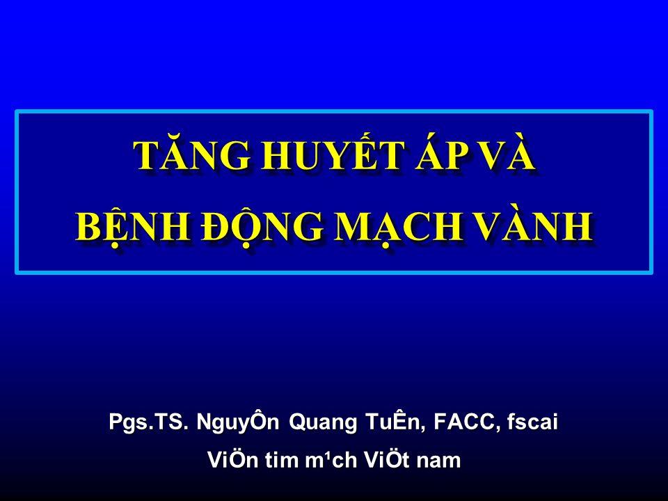 Pgs.TS. NguyÔn Quang TuÊn, FACC, fscai ViÖn tim m¹ch ViÖt nam