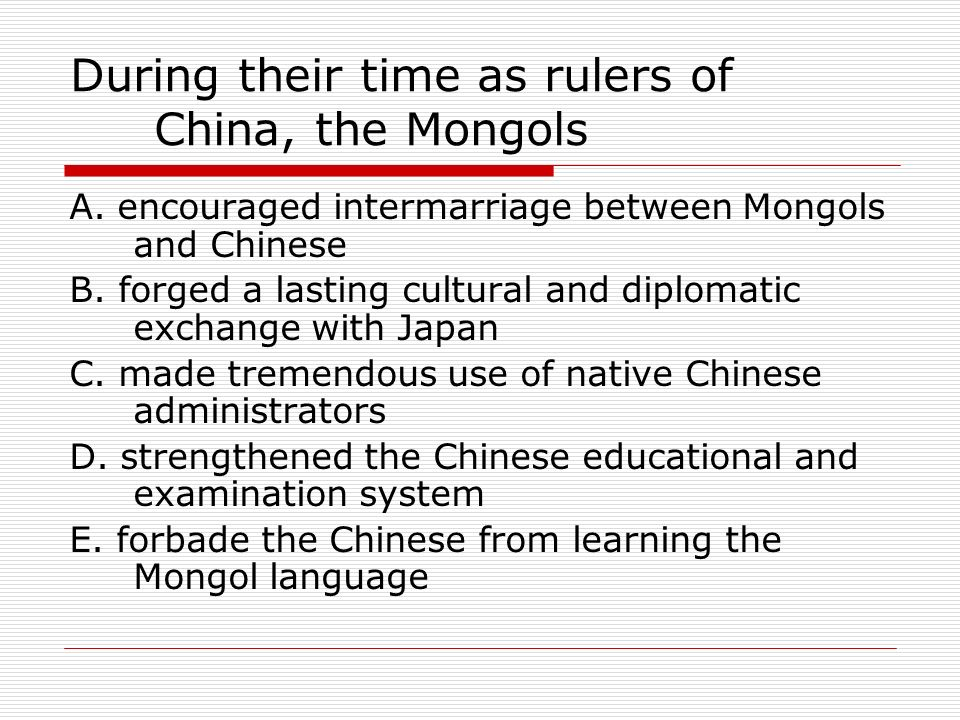 During their time as rulers of China, the Mongols