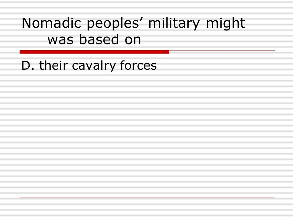 Nomadic peoples' military might was based on